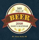 365 Days of Beer 2018 Desk Calendar by Adams Media