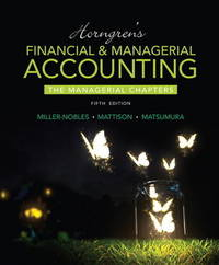 Horngren's Financial & Managerial Accounting, the Managerial Chapters by Tracie L. Miller-Nobles