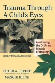 Trauma Through A Childs Eyes by Maggie Kline