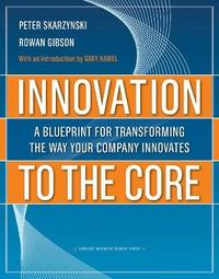 Innovation to the Core by Peter Skarzynski image