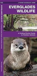 Everglades Wildlife: A Folding Pocket Guide to Familiar Species by Senior Consultant James Kavanagh (Senior Consultant, Oxera Oxera Oxera)