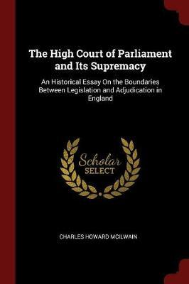 The High Court of Parliament and Its Supremacy by Charles Howard McIlwain image