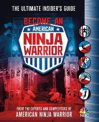 Become an American Ninja Warrior by American Ninja Warrior