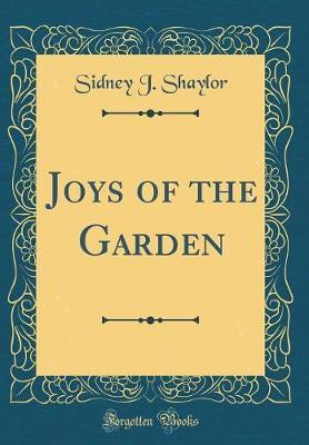 Joys of the Garden (Classic Reprint) by Sidney J Shaylor image