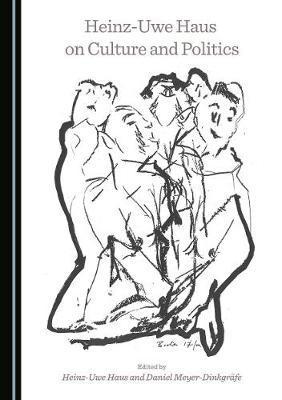 Heinz-Uwe Haus on Culture and Politics