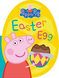 Peppa Pig: Easter Egg by Peppa Pig