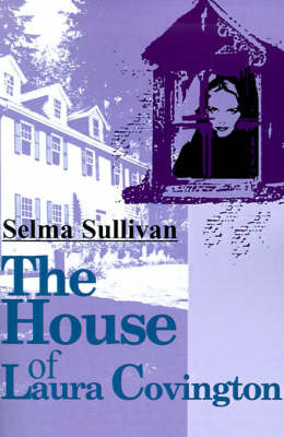 The House of Laura Covington by Selma Sullivan image