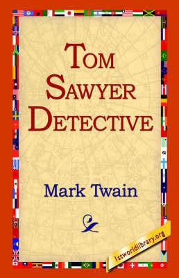 Tom Sawyer Detective by Mark Twain )