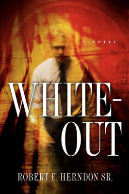 White-Out by Robert E Herndon Sr