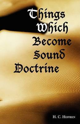 Things Which Become Sound Doctrine by H. C. Heffren