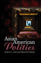 Asian American Politics by Okiyoshi Takeda