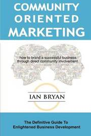 Community-Oriented Marketing by Ian Bryan image
