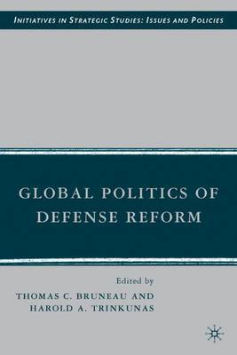 Global Politics of Defense Reform by Thomas C Bruneau image