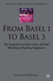 From Basel 1 to Basel 3 by L. Balthazar