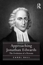 Approaching Jonathan Edwards by Carol Ball