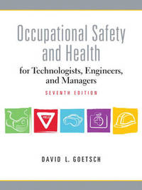 Occupational Safety and Health for Technologists, Engineers, and Managers by David L Goetsch image