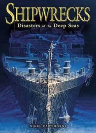 Shipwrecks Disasters of the Deep Seas by Nigel Cawthorne