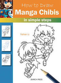 How to Draw: Manga Chibis by Yishan Li