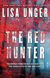 The Red Hunter by Lisa Unger