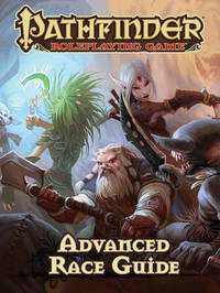 Pathfinder Roleplaying Game: Advanced Race Guide by Jason Bulmahn