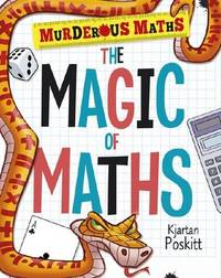 The Magic of Maths by Kjartan Poskitt