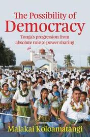 Possibility of Democracy by Malakai Koloamatangi