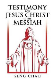 Testimony for Jesus Christ Is the Messiah by Seng Chao