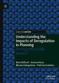 Understanding the Impacts of Deregulation in Planning by Ben Clifford