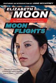 Moon Flights by Elizabeth Moon