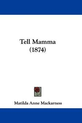Tell Mamma (1874) by Matilda Anne Mackarness image