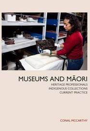 Museums and Maori by Conal McCarthy