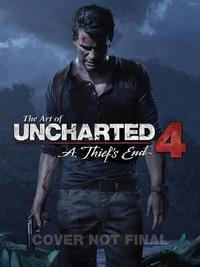 The Art Of Uncharted 4: A Thief's End by Naughty Dog Studios