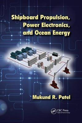 Shipboard Propulsion, Power Electronics, and Ocean Energy by Mukund R Patel image