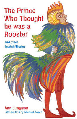 The Prince Who Thought He Was a Rooster by Ann Jungman image