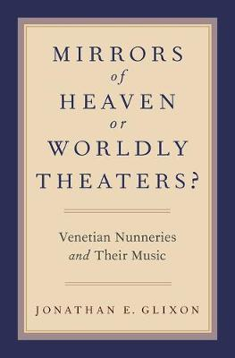 Mirrors of Heaven or Worldly Theaters? by Jonathan E. Glixon