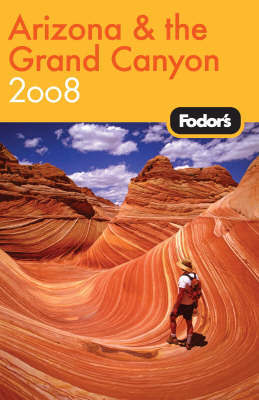 Fodor's Arizona and the Grand Canyon: 2008 by Fodor Travel Publications