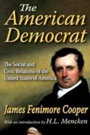 The American Democrat by James , Fenimore Cooper image