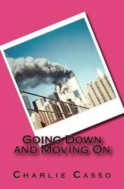 Going Down and Moving on by MR Charlie Casso