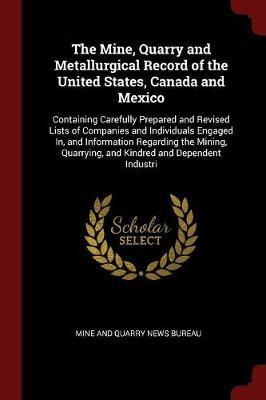 The Mine, Quarry and Metallurgical Record of the United States, Canada and Mexico image