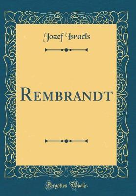 Rembrandt (Classic Reprint) by Jozef Israels image