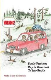 Warning! Family Vacations May Be Hazardous to Your Health by MS Mary Clare Lockman image