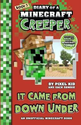 Diary of a Minecraft Creeper #5: It Came From Down Under by Pixel Kid image