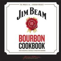 Jim Beam Bourbon Cookbook by Jim Beam