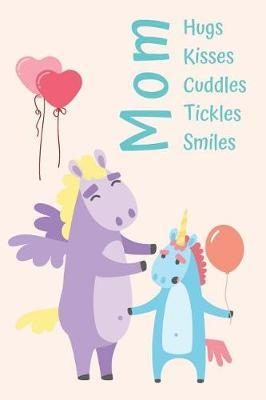 MOM Hugs, Kisses, Cuddles, Tickles, Smiles by Silver Kiwi Media