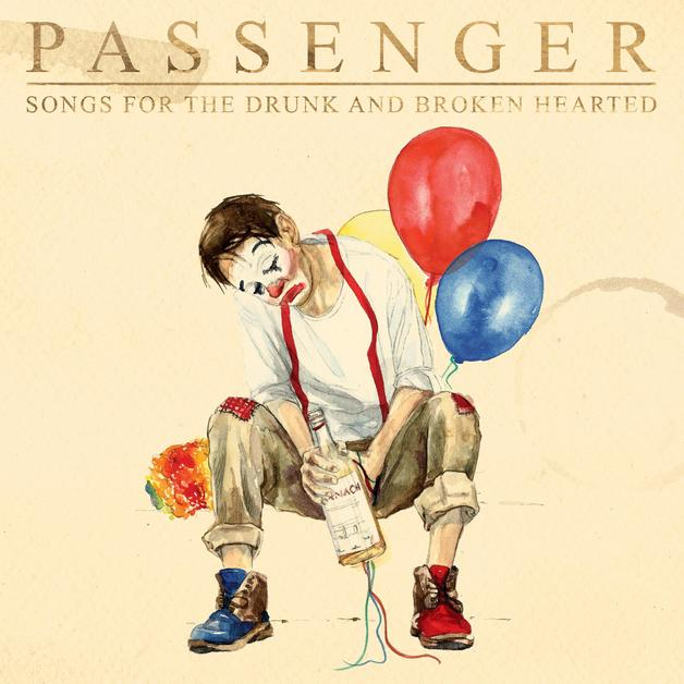 Songs For The Drunk And Broken Hearted by Passenger