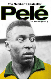 Pele: The Autobiography by Pele