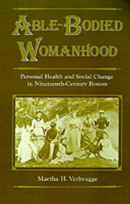 Able-Bodied Womanhood by Martha H. Verbrugge image