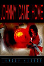 Johnny Came Home by Edward Goodan