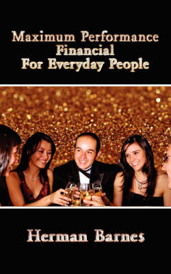Maximum Performance Financial for Everyday People by Herman Barnes image