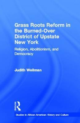 Grassroots Reform in the Burned-over District of Upstate New York by Judith Wellman image